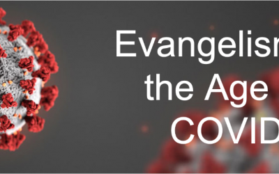 Reaching the Lost: Evangelism in the Age of COVID