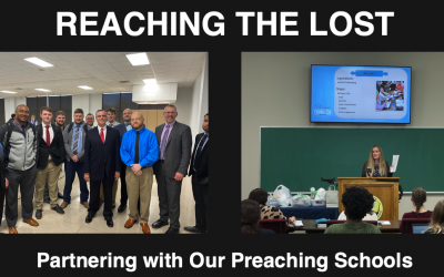 Reaching the Lost: Partnering with Our Preaching Schools